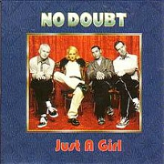 Just A Girl by No Doubt
