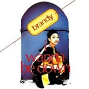 I Wanna Be Down by Brandy