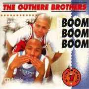 Boom Boom Boom by The Outhere Brothers