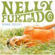 WHOA NELLY by Nelly Furtado