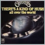 There's A Kind Of Hush by The Carpenters