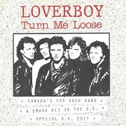 Turn Me Loose by Loverboy