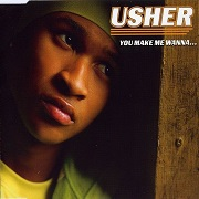 You Make Me Wanna by Usher