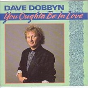 You Oughta Be In Love by Dave Dobbyn