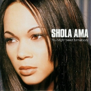 You Might Need Somebody by Shola Ama