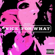 Nice For What by Drake