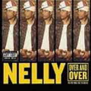 Over And Over by Nelly feat. Tim McGraw