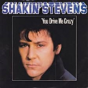 You Drive Me Crazy by Shakin' Stevens