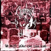 We Ain't Goin Out Like That by Cypress Hill