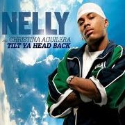 Tilt Ya Head Back by Nelly feat. Christina Aguilera