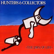 The Jaws Of Life by Hunters & Collectors