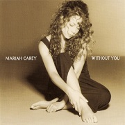 Without You by Mariah Carey