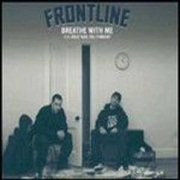 Breathe With Me by Frontline