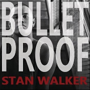 Bulletproof by Stan Walker
