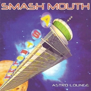ASTROLOUNGE by Smash Mouth