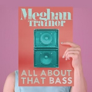 All About That Bass by Meghan Trainor