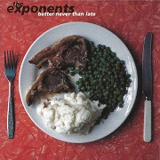 Better Never Than Late by The Exponents