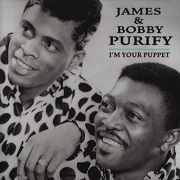 I'm Your Puppet by James and Bobby Purify