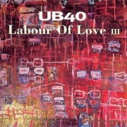 Labour of Love III by UB 40