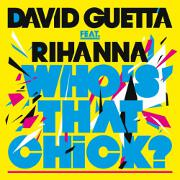 Who's That Chick? by David Guetta feat. Rihanna