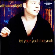 Let Your Yeah Be Yeah by Ali Campbell