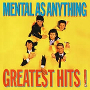 Greatest Hits by Mental As Anything