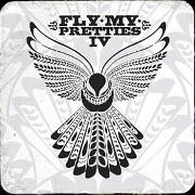 Fly My Pretties IV by Fly My Pretties