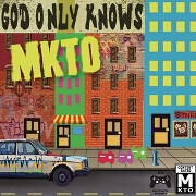 God Only Knows by MKTO
