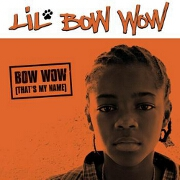 BOW WOW (THAT'S MY NAME) by Lil Bow Wow