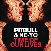 Time Of Our Lives by Pitbull And Ne-Yo