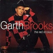 The Red Strokes by Garth Brooks