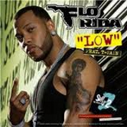Low by Flo Rida feat. T-Pain