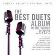 The Best Duets Album In The World.. Ever by Various