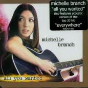 ALL YOU WANTED by Michelle Branch