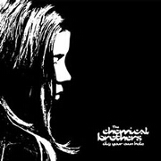 Dig Your Own Hole by Chemical Brothers