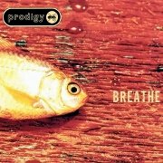 Breathe by The Prodigy