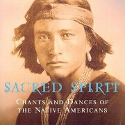 Chants Of The Native Americans by Sacred Spirit