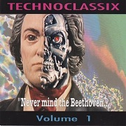 Technoclassix- Never Mind The Beethoven