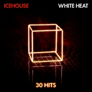 White Heat: 30 Hits by Icehouse