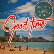 Good Time by Owl City feat. Carly Rae Jepsen