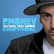 Everything by P-Money feat. Vince Harder