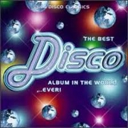The Best Disco Album In The World... Ever by Various