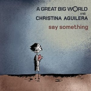 Say Something by A Great Big World feat. Christina Aguilera