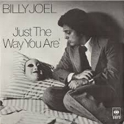 Just The Way You Are by Billy Joel
