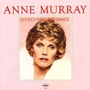 Could I Have This Dance by Anne Murray