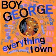Everything I Own by Boy George