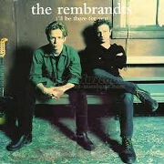 I'll Be There For You by The Rembrandts