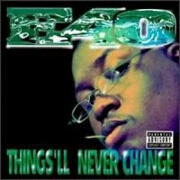Things'll Never Change by E-40