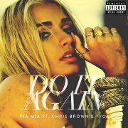 Do It Again by Pia Mia feat. Chris Brown And Tyga