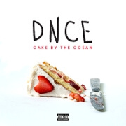 Cake By The Ocean by DNCE